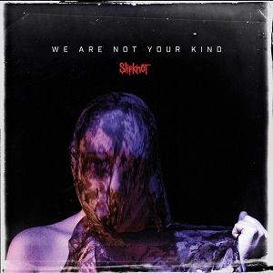 Slipknot We Are Not Your Kind, 2019
