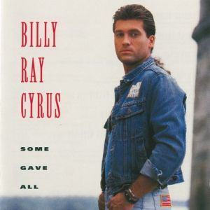 Billy Ray Cyrus Some Gave All, 1992