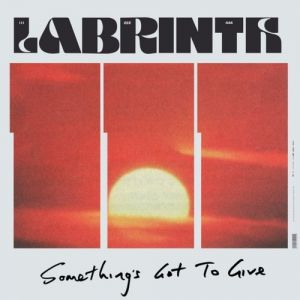 Labrinth Something's Got to Give, 2019