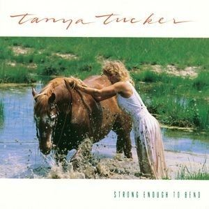 Tanya Tucker Strong Enough to Bend, 1988