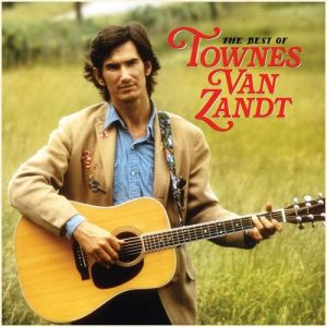 The Best of Townes Van Zandt Album