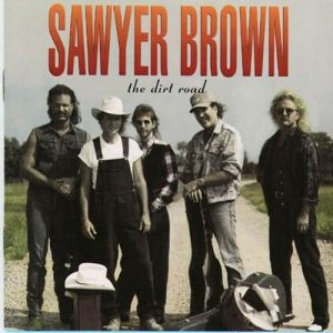 Sawyer Brown The Dirt Road, 1992