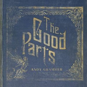 Andy Grammer The Good Parts, 2017