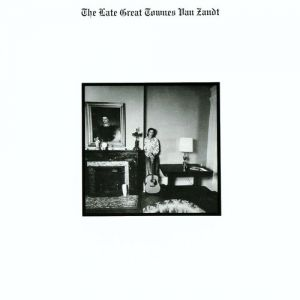The Late Great Townes Van Zandt Album