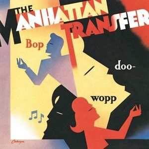 The Manhattan Transfer Bop Doo-Wopp, 1984