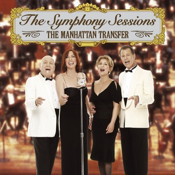 The Manhattan Transfer The Symphony Sessions, 2006