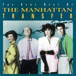The Manhattan Transfer The Very Best of The Manhattan Transfer, 1994