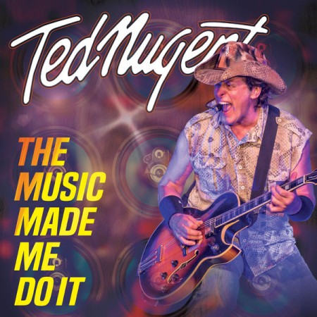 Ted Nugent The Music Made Me Do It, 2018