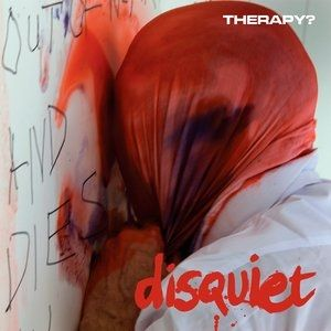 Therapy? Disquiet, 2015