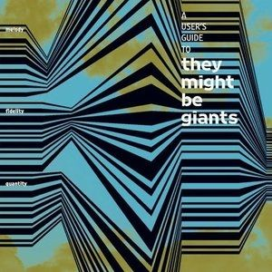 They Might Be Giants A User's Guide to They Might Be Giants, 2005