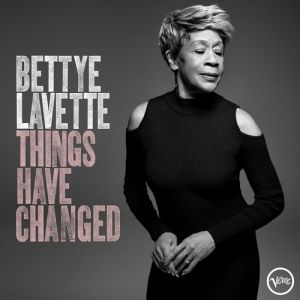 Bettye Lavette Things Have Changed, 2018