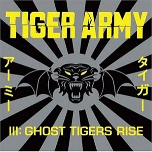 Tiger Army Tiger Army III: Ghost Tigers Rise, 2004