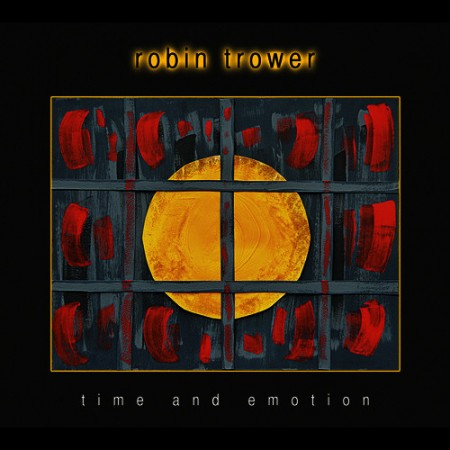 Robin Trower Time and Emotion, 2017