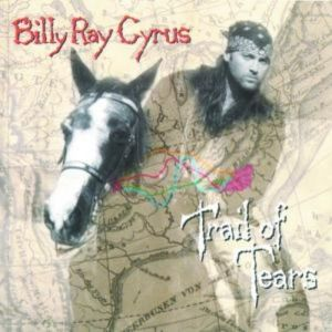 Billy Ray Cyrus Trail of Tears, 1996