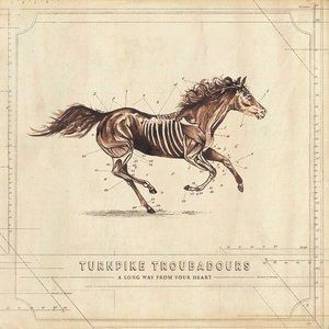 Turnpike Troubadours A Long Way from Your Heart, 2017