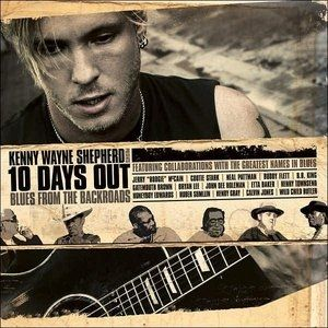 Kenny Wayne Shepherd 10 Days Out: Blues From The Backroads, 2007