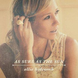 Ellie Holcomb As Sure as the Sun, 2014