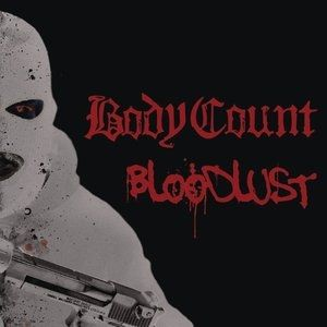 Body Count Bloodlust, 2017