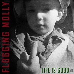 Flogging Molly Life Is Good, 2017