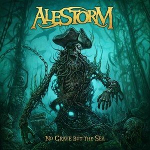 Alestorm No Grave But the Sea, 2017