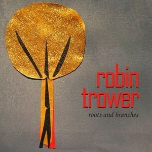 Robin Trower Roots and Branches, 2013