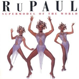 RuPaul Supermodel of the World, 1993