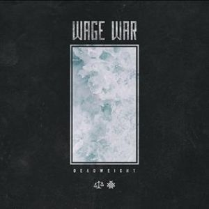 Wage War Deadweight, 2017