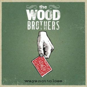 The Wood Brothers Ways Not to Lose, 2006