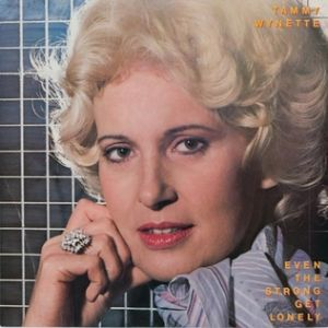 Wynette Tammy Even the Strong Get Lonely, 1983