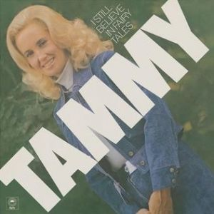 Wynette Tammy I Still Believe in Fairy Tales, 1975