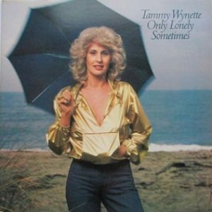 Wynette Tammy Only Lonely Sometimes, 1980