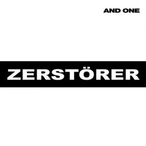 And One Zerstörer, 2011