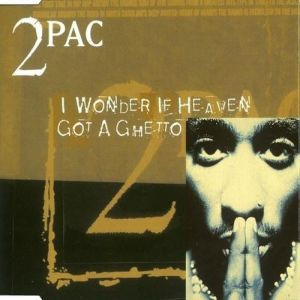 I Wonder If Heaven Got a Ghetto - album