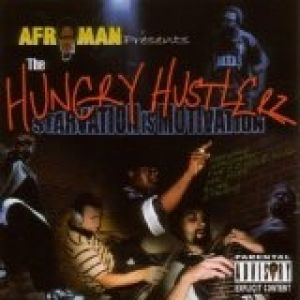 The Hungry Hustlerz: Starvation Is Motivation Album
