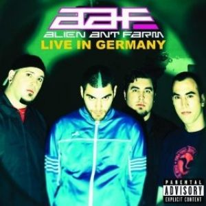 Alien Ant Farm: Live In Germany - album