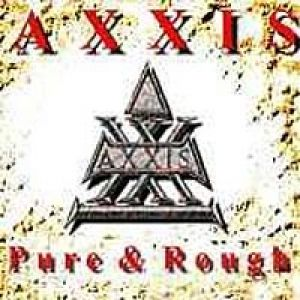 Axxis Pure & Rough, 2002