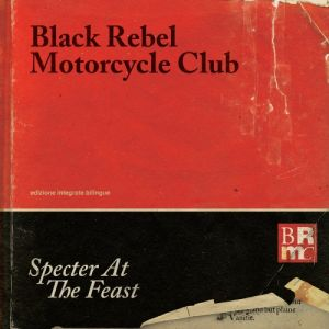 Black Rebel Motorcycle Club Specter at the Feast, 2013
