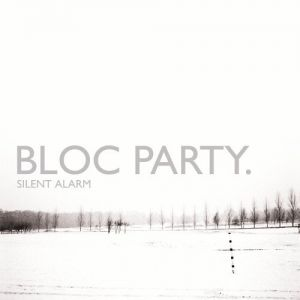 Bloc Party Silent Alarm, 2005