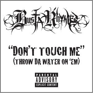 Don't Touch Me (Throw da Water on 'Em) Album