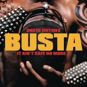 Busta Rhymes It Ain't Safe No More, 2002