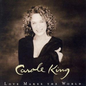 Carole King Love Makes the World, 2001