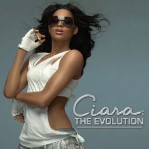 Ciara: The Evolution - album