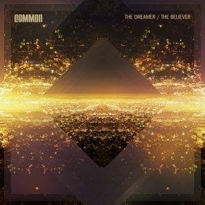 Common The Dreamer/The Believer, 2011