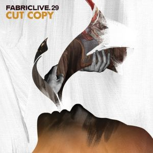 Fabriclive 29: Cut Copy Album