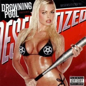 Drowning Pool Desensitized, 2004