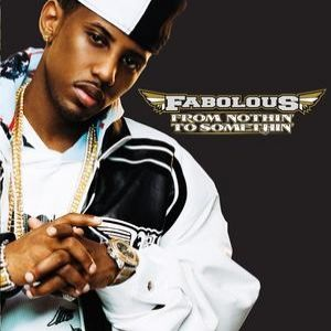 Fabolous From Nothin' to Somethin', 2007