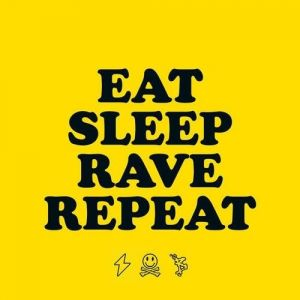Eat, Sleep, Rave, Repeat Album