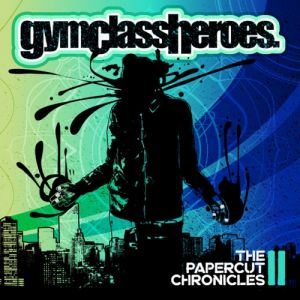 Gym Class Heroes The Papercut Chronicles II, 2011