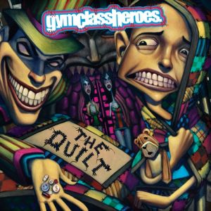 Gym Class Heroes The Quilt, 2008