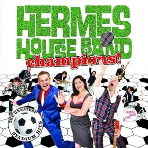 Hermes House Band Champions! - The Greatest Stadium Hits, 2010